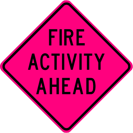FIRE ACTIVITY AHEAD